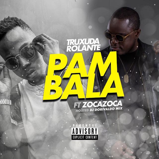 Dj Dorivaldo Mix Feat. Zoca Zoca & Truxuda Rolante - Pambala