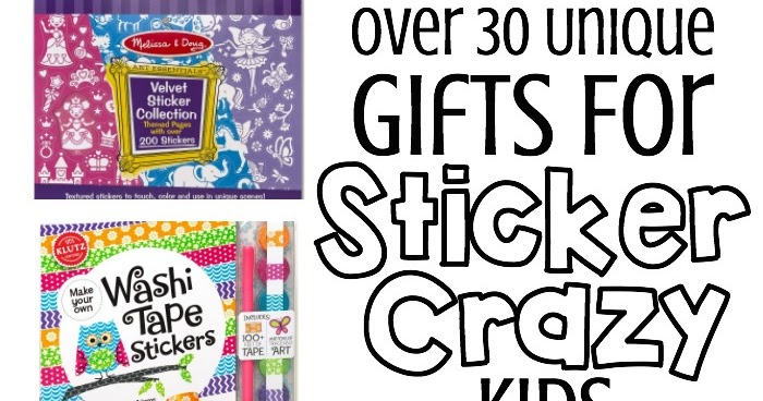Over 30 unique gifts for sticker crazy kids what can we do with paper and glue