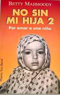 """""""No sin mi hija 2: Por amor a una niña"""" de  Betty Mahmoody y Arnold D. Dunchock"""