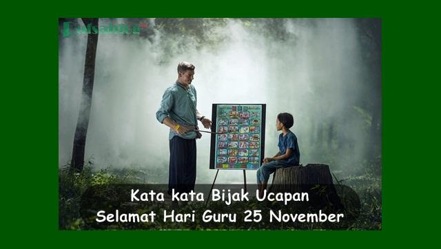 Puisi dan Kata kata Bijak Ucapan Selamat Hari Guru 25 November