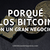 Porqué Los Bitcoin Son Un Gran Negocio (Parte II)