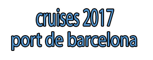 2017 cruises port de barcelona