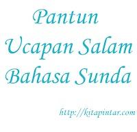 7 Pantun Ucapan Salam Dalam Bahasa Sunda Untuk Dakwah