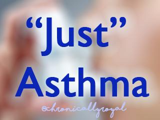 """Just Asthma"""