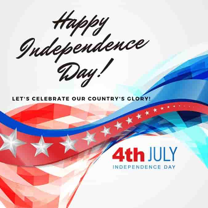 happy independence day lets celebrate our countrys glory 4th july