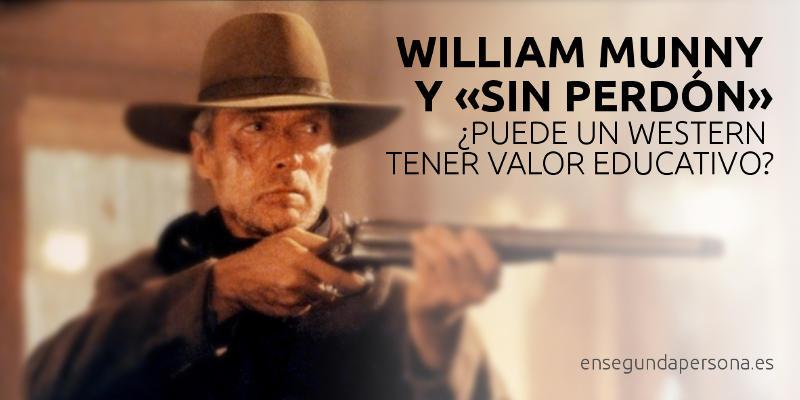 William Munny y Sin perdón