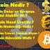 Bitcoin Nedir ? Bitcoin Nasıl Üretilir ? Bitcoin Nasıl Alınır ?