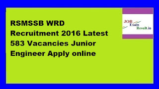 RSMSSB WRD Recruitment 2016 Latest 583 Vacancies Junior Engineer Apply online