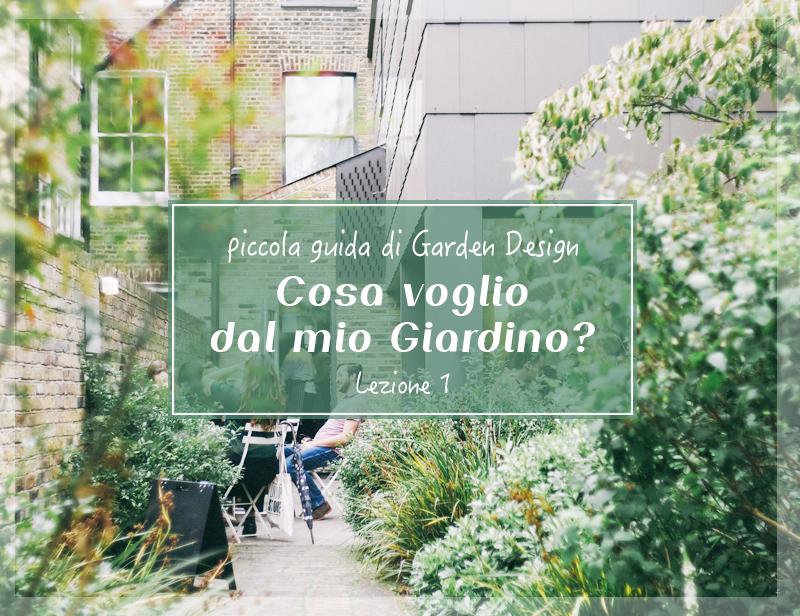 Piccola guida di Garden Design - Cosa voglio dal mio Giardino?