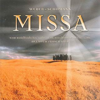 """Weber, C.M. von: Missa sancta No. 2, """"Jubelmesse"""" / Schumann, R.: Missa sacra, Op. 147"""