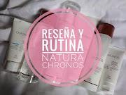 RESEÑA Y RUTINA | NATURA CHRONOS