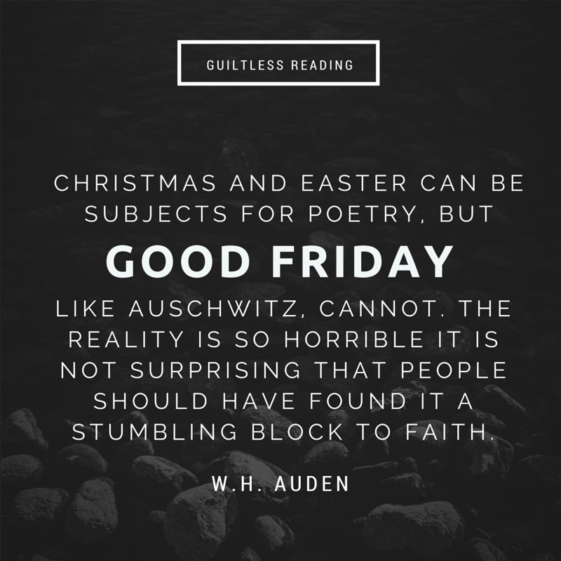 Good Friday Picture Quotes: Quote: Good Friday / Guiltless Reading