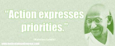 "Mahatma Gandhi Inspirational Quotes Explained: ""Action expresses priorities."""