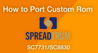 Cara Porting ROM Spreadtrum SC7731/SC8830 Lollipop | Panduan Lengkap