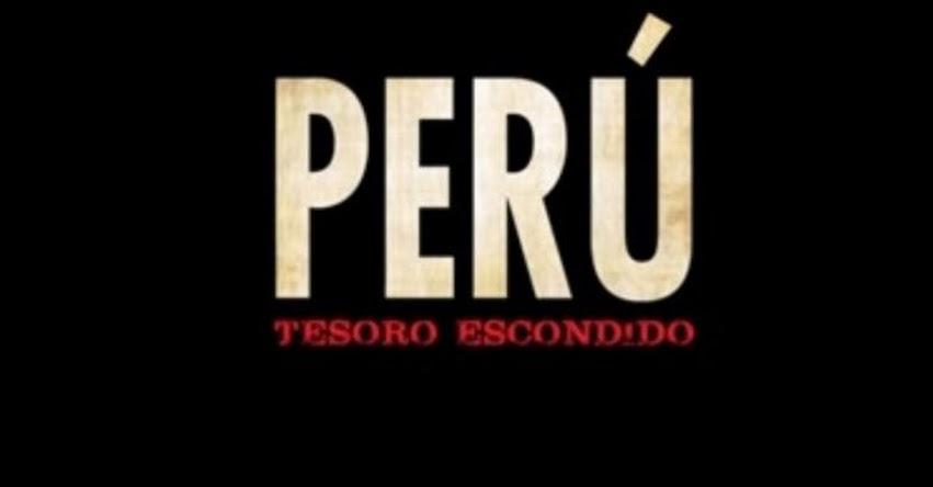 PERÚ, TESORO ESCONDIDO: Película se estrena el próximo 9 de noviembre [VIDEO]