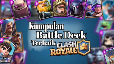 Kumpulan kombinasi battle deck terbaik clash royal