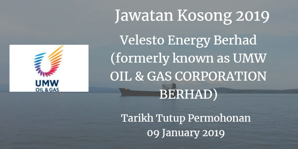 Jawatan Kosong Velesto Energy Berhad (formerly known as UMW OIL & GAS CORPORATION BERHAD) 09 January 2019