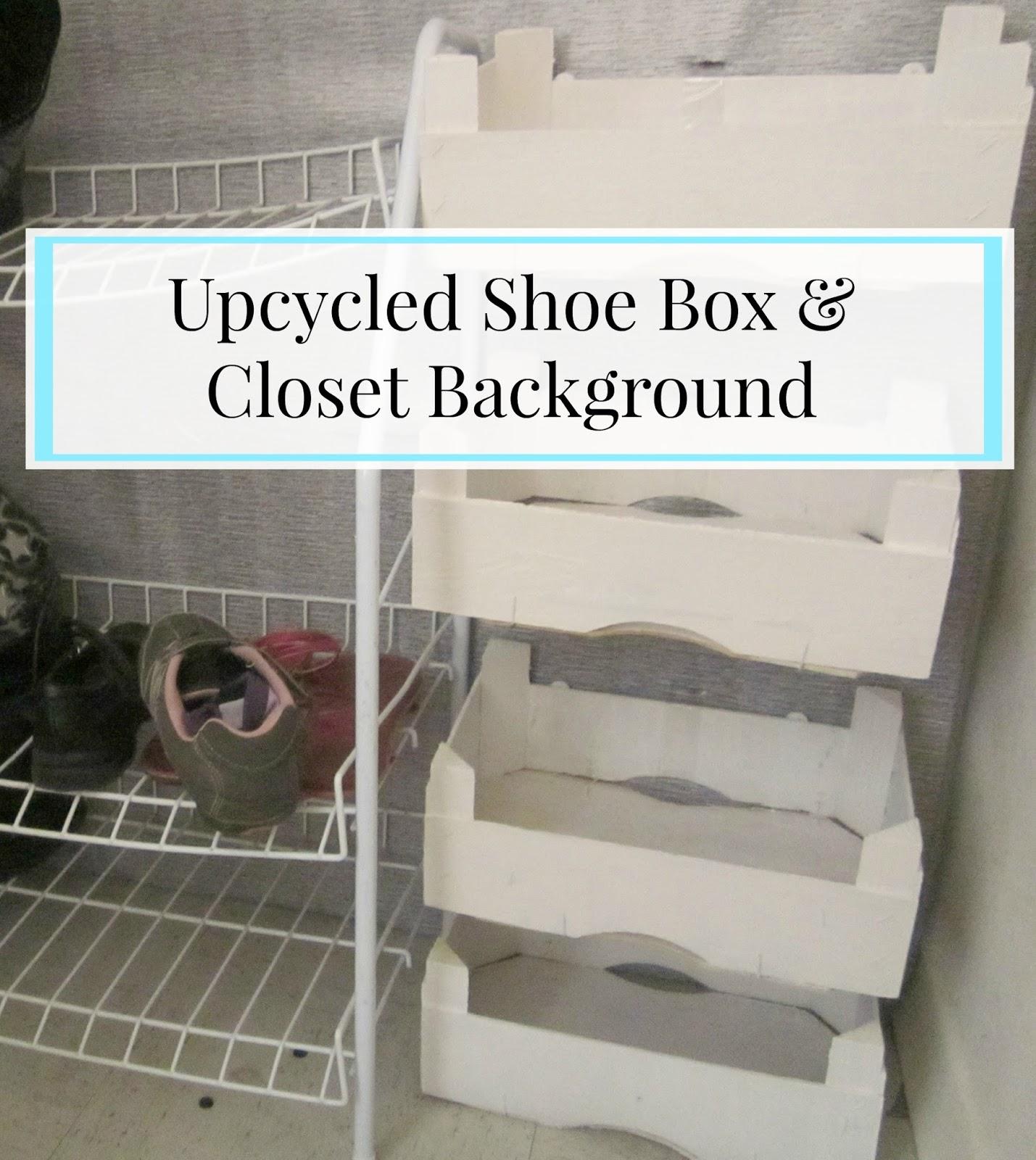 upcycled shoe box & closet background