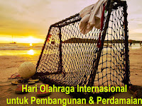 Hari Olahraga Internasional untuk Pembangunan dan Perdamaian (International Day of Sport for Development and Peace)
