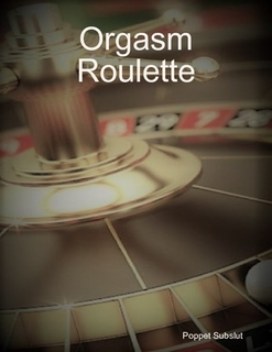 http://www.lulu.com/content/e-book/orgasm-roulette/21860607