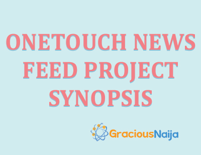 Onetouch News Feed Project Synopsis - Academic Project