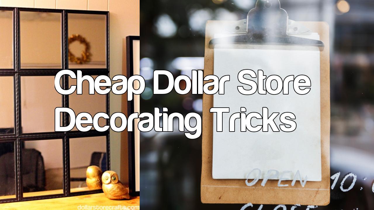 Cheap Dollar Store Decorating Tricks