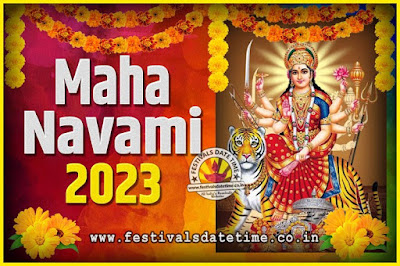 2023 Maha Navami Pooja Date and Time, 2023 Maha Navami Calendar