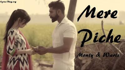 Mere Piche lyrics - Monty & Waris