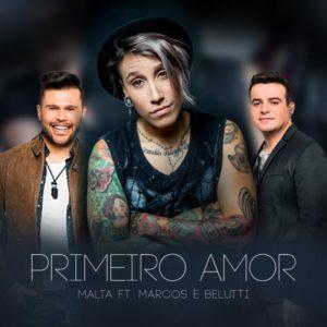 Baixar Banda Malta Part. Marcos e Belutti – Primeiro Amor (2016)