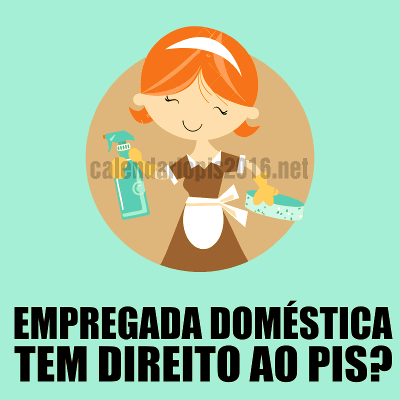Empregada domestica tem direito ao PIS?