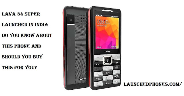 Lava 34 Super feature mobile phone