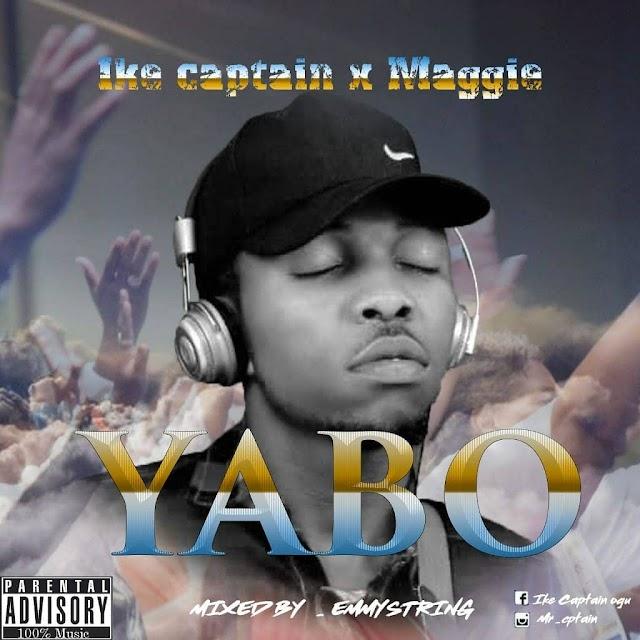 Audio: Ike Captain Ft Maggie-Yabo