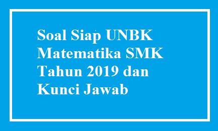 Soal Matematika Siap UNBK SMK Tahun 2019