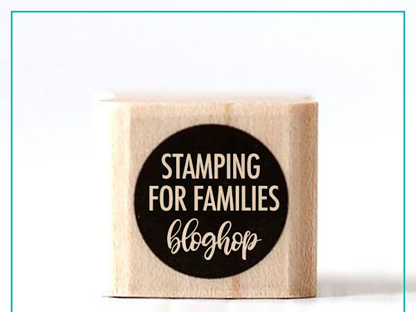 Stamping For Families Blog Hop