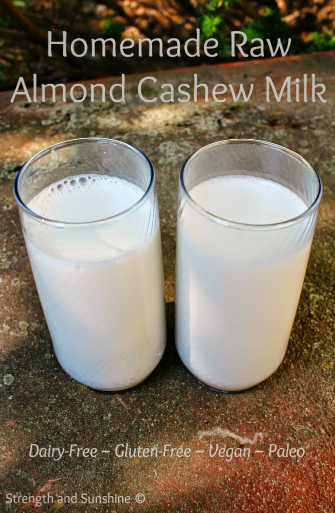 Strength and Sunshine homemade almond cashew milk