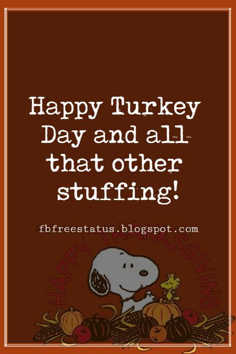 Sayings For Thanksgiving Cards, Happy Turkey Day and all that other stuffing!