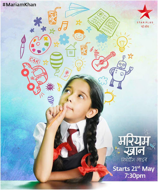 'Mariam Khan - Reporting Live' Serial on Star Plus Wiki Plot,Cast,Promo,Timing