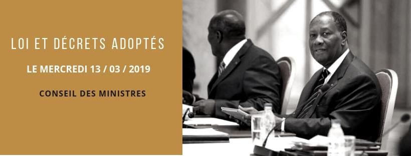 Loi et décrets récemment adoptés en Conseil des Ministres du 13/03/2019