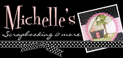 MICHELLE'S SCRAPBOOKING AND  MORE