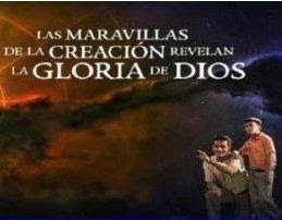 Las Maravillas de la Creacion Revelan la Gloria de Dios