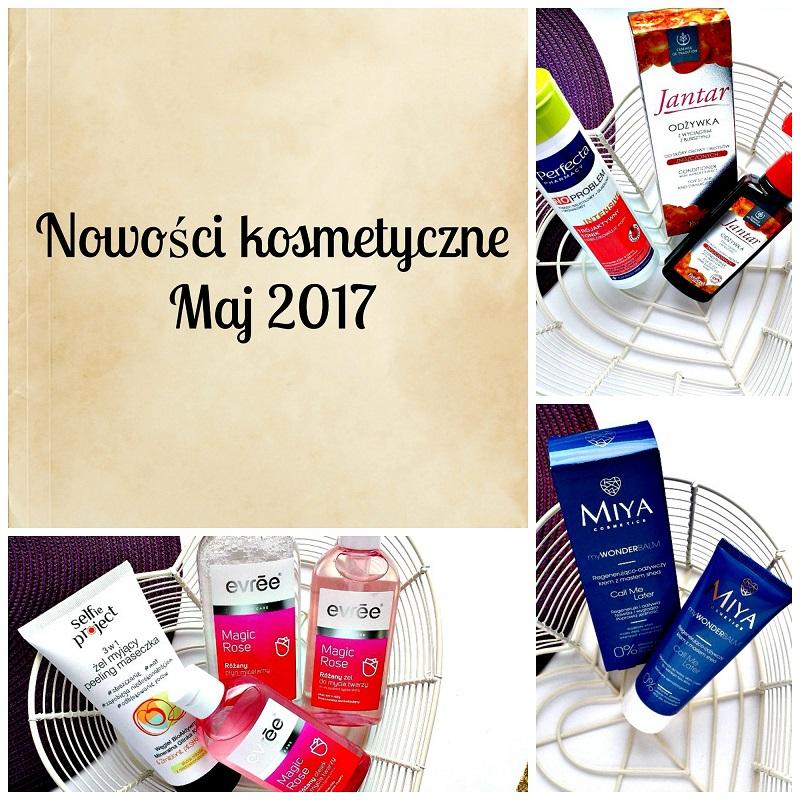 Nowości kosmetyczne- maj 2017