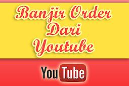 Banjir Order dari Youtube