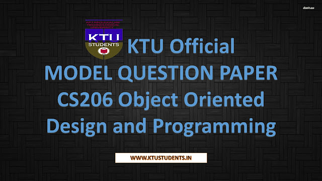 CS206 Object Oriented Design and Programming Model Question Paper ktu java model questions