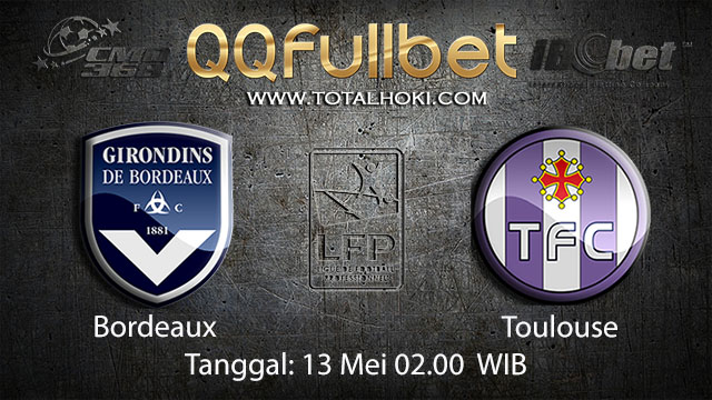 BOLA88 - PREDIKSI TARUHAN BOLA BORDEAUX VS TOULOUSE 13 MEI 2018 ( FRENCH LIGUE 1 )