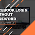 How to Open My Facebook Account without Password