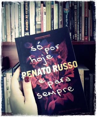 Só por hoje e para sempre, diário de Renato Russo: o humano por trás do mito - Editora Nova Fronteira