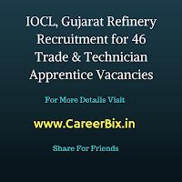IOCL, Gujarat Refinery Recruitment for 46 Trade & Technician Apprentice Vacancies
