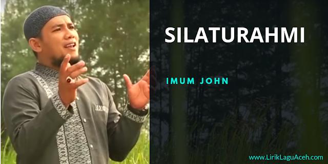 Lirik Lagu Silaturahmi,- Imum John