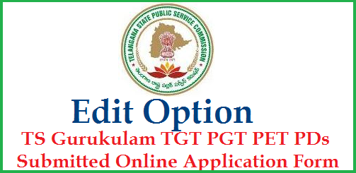 Telangana Public Service Commission has given Notification for PGT TGT PET Staff Nurse Art and Craft Teachers in Telangana Gurukulam Socities. Intended candidates have applied for eligible posts as per their qualifications and Eligible criteria through Online Application form available in TSPSC Official Website. While Applying Online some candidates have done mistakes providing their information Like giving priority to Posts Spelling etc......  Here they can Edit their Application at Telangana State Public Service Commission Official Website @tspsc.gov.in ts-gurukulam-edit-option-to-online-sumitted-application-form-tspsc