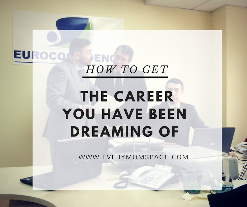 How To Get the Career You Have Been Dreaming Of